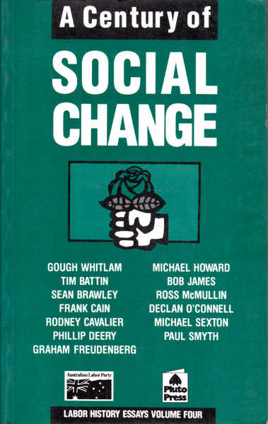 A Century of Social Change (Labor History Essays Volume Four)