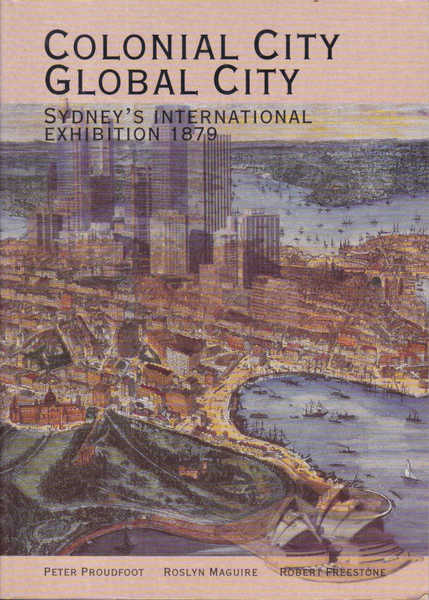 Colonial City, Global City: Sydney's International Exhibition 1879