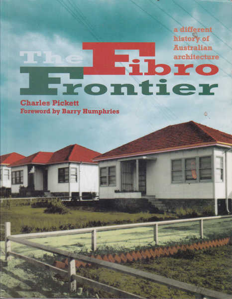 The Fibro Frontier: A Different History of Australian Architecture