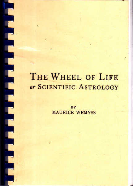The Wheel of Life or Scientific Astrology: Volumes 1-5