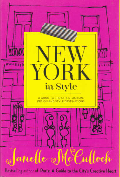 New York in Style: A Guide to the City's Fashion, Design and Style Destinations