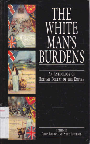 The White Man's Burdens: An Anthology of British Poetry of the Empire
