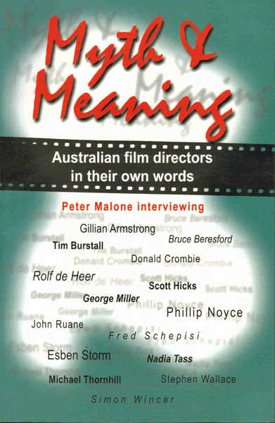 Myth and Meaning: Australian Film Directors in Their Own Words