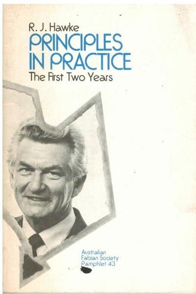 Principles in Practice, The First Two Years (Australian Fabian Society Pamphlet, No. 43)
