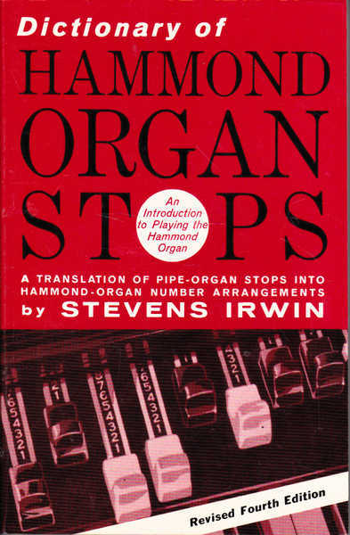 Dictionary of Hammond Organ Stops, An Introduction to Playing the Hammond Organ