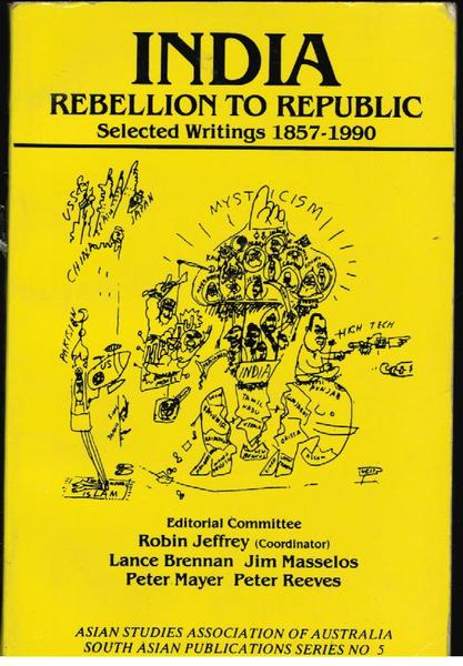 India Rebellion to Republic: Selected Writings 1857 - 1990