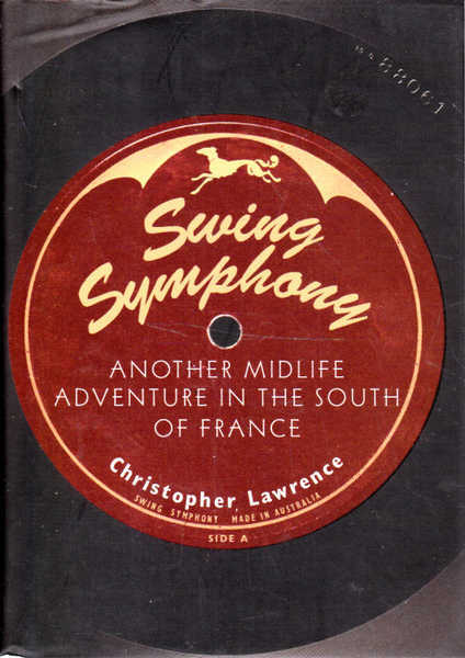 Swing Symphony: Another Midlife Adventure in the South of France