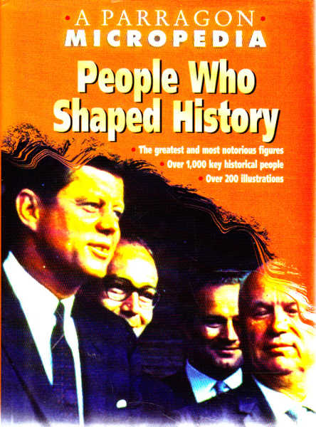 People Who Shaped History: A Parragon Micropedia