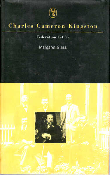 Charles Cameron Kingston: Federation Father