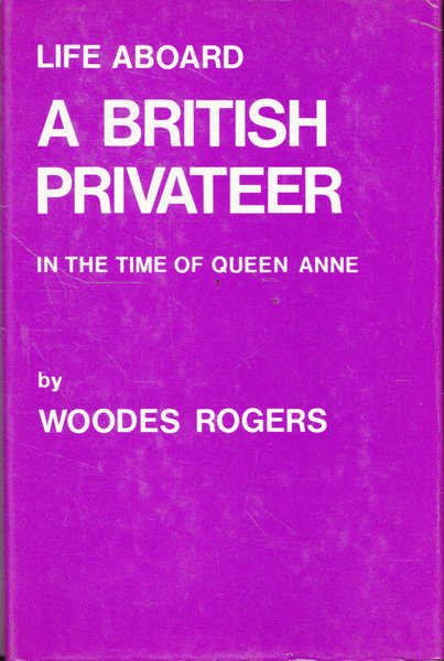 Life Aboard a British Privateer: in the Time of Queen Anne