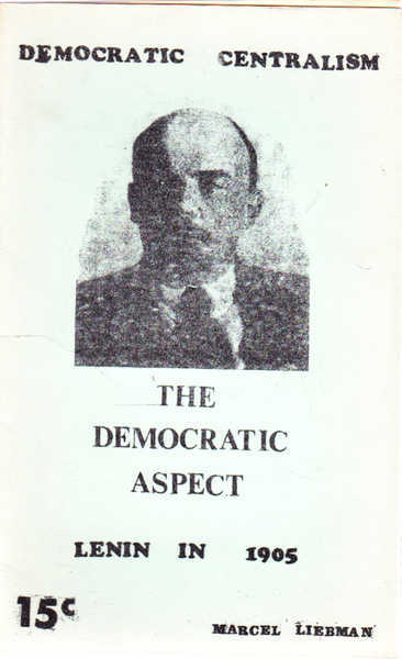 Democratic Centralism: The Democratic Aspect - Lenin in 1905