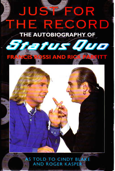 Just for the Record: The Autobiography of Status Quo