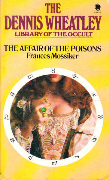 The Affair of the Poisons: The Dennis Wheatley Library of the Occult Volume 28