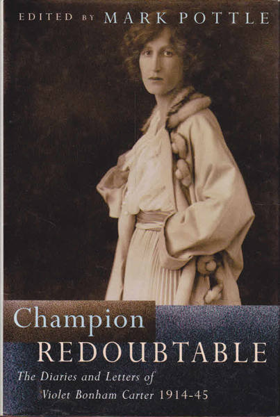 Champion Redoubtable: The Diaries and Letters of Violet Bonham Carter