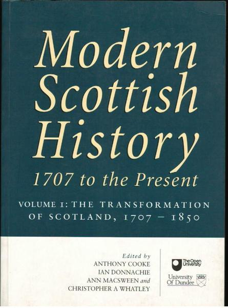 Modern Scottish History 1707 to the Present: Volume 1: The Transformation of Scotland, 1707-1850.