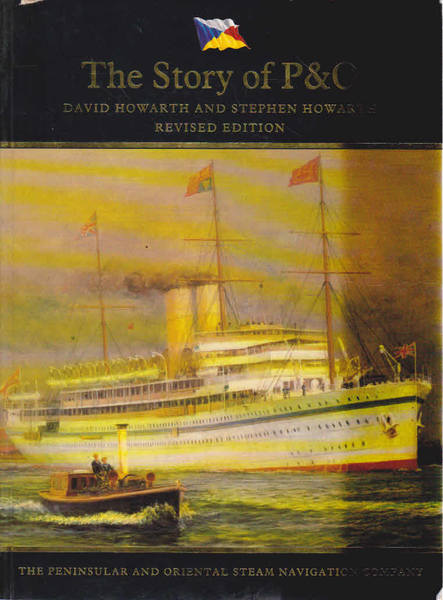 The Story of P & O: The Peninsular and Oriental Steam Navigation Company