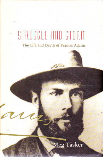 Struggle and Storm: The Life and Death of Francis Adams
