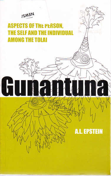 Gunantuna: Aspects of the Person, the Self and the Individual Among the Tolai