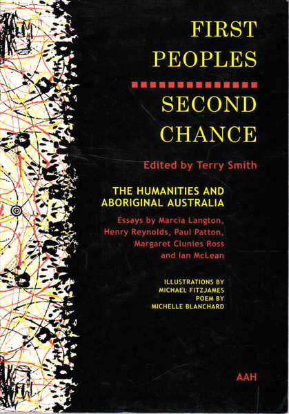First Peoples, Second Chance: Public Papers from the 29th Annual Symposium of the Australian Academy of the Humanities