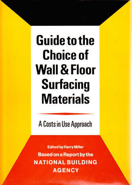 Guide To The Choice Of Wall And Floor Surfacing Materials: A Costs In Use Approach