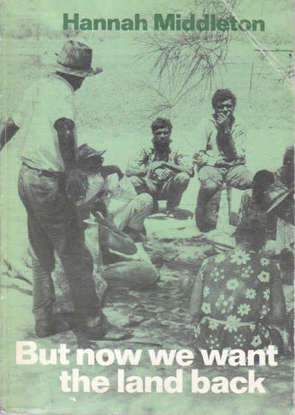 But Now We Want the Land Back: A History of the Australian Aboriginal People