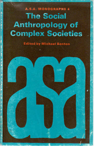 The Social Anthropology of Complex Societies
