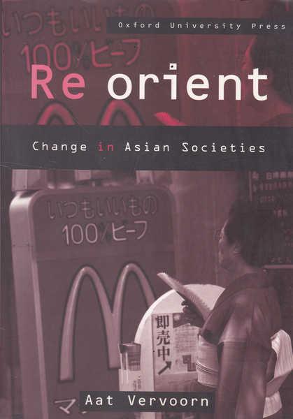 Re Orient Change in Asian Societies: Change in Asian Societies