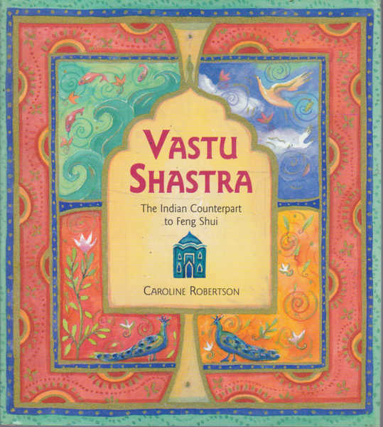 Vastu Shastra: The Indian Counterpart to Feng Shui