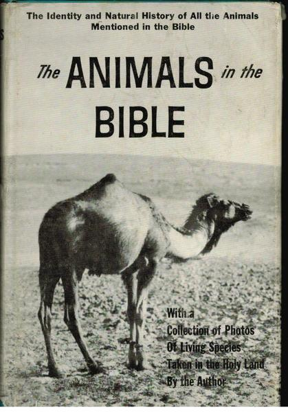 The Animals in the Bible: The Identity and Natural History of All the Animals Mentioned in the Bible