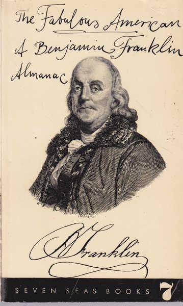 The Fabulous American: A Benjamin Franklin Reader