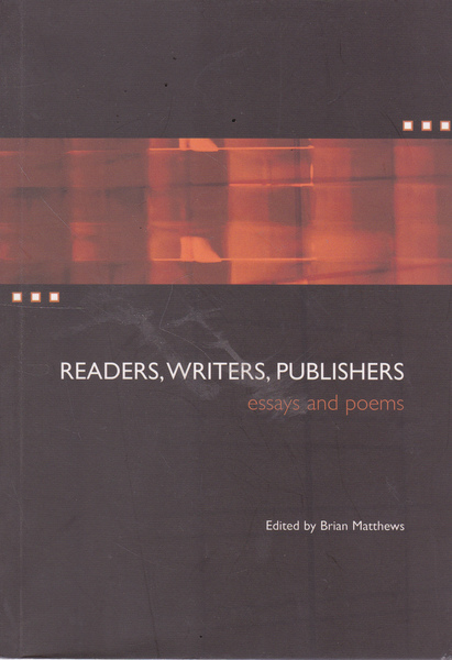 Readers, Writers, Publishers: Essays and Poems