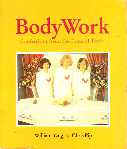 Body Work: Confessions from the Funeral Trade