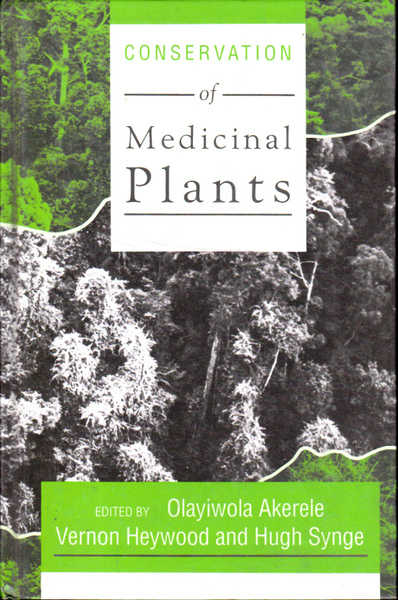 Conservation of Medicinal Plants: Proceedings of an International Consultation 21-27 March 1988 Held at Chiang Mai, Thailand