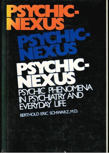 Psychic-Nexus: Psychic Phenomena in Psychiatry and Everyday Life
