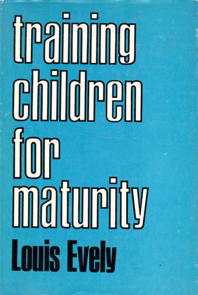 Training Children for Maturity
