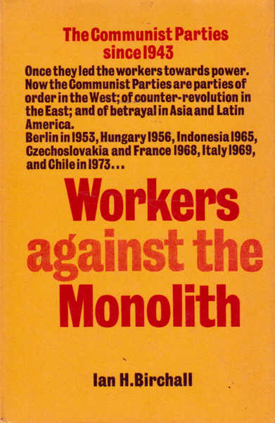 Workers Against the Monolith: The Communist Parties Since 1943