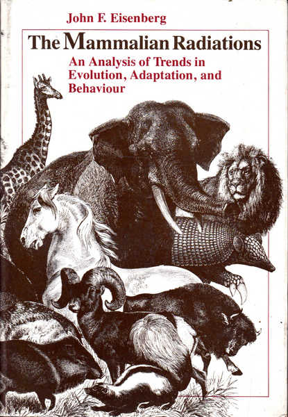 The Mammalian Radiations: An Analysis of Trends in Evolution, Adaptation and Behaviour