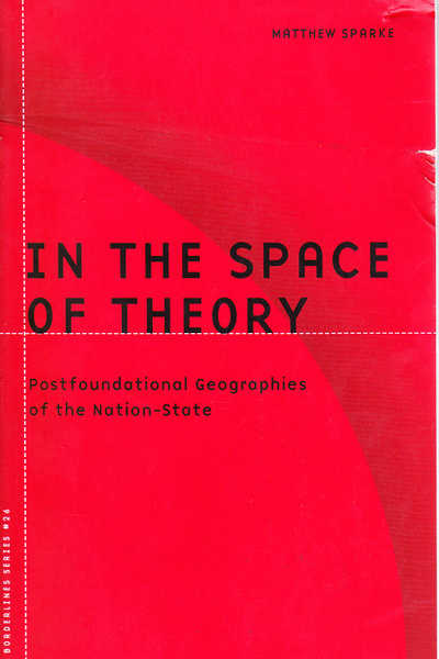 In The Space Of Theory: Postfoundational Geographies Of The Nation-State