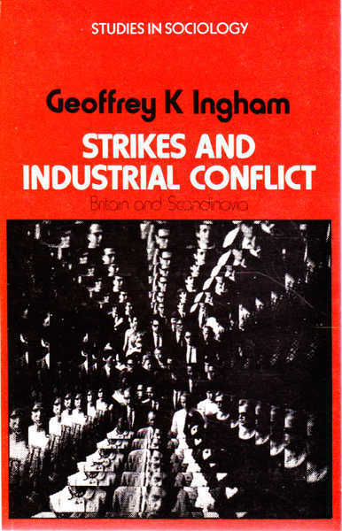 Strikes and Industrial Conflict: Britain and Scandinavia