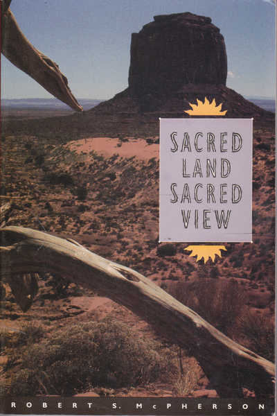 Sacred Land, Sacred View: Navajo Perceptions of the Four Corners