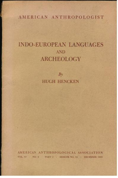 American Anthropologist Vol.57 No.6 Part 3 Memoir No. 84 December 1955: Indo-European Languages and Archeology