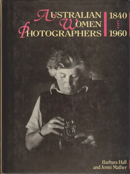 Australian Women Photographers, 1840-1960
