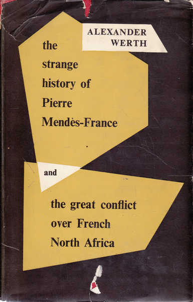The Strange History of Pierre Mendes-France and the Great Conflict Over French North Africa