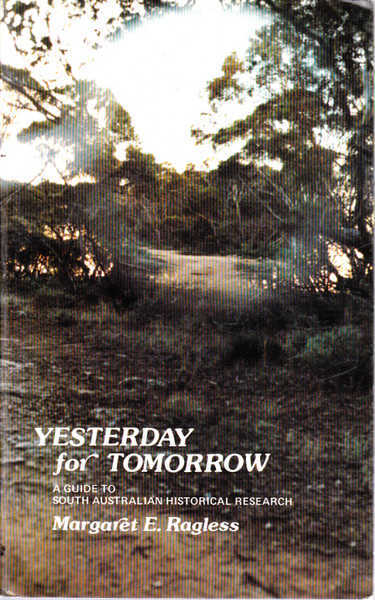 Yesterday for Tomorrow: A Guide to South Australian Historical Research