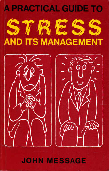 A Practical Guide to Stress and Its Management