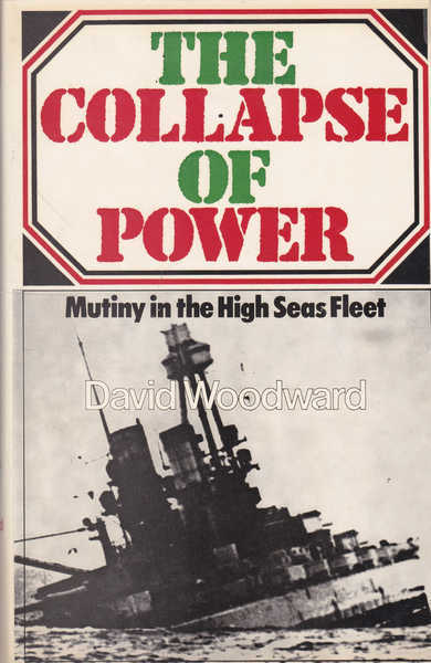 The Collapse of Power: Mutiny in the High Seas Fleet