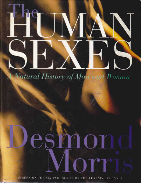 The Human Sexes: A Natural History of Man and Woman