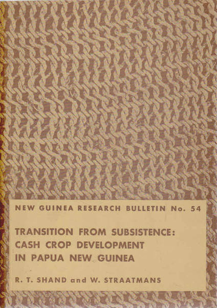 New Guinea Research Bulletin No. 54: Transition from Subsistence: Cash Crop Development in Papua New Guinea