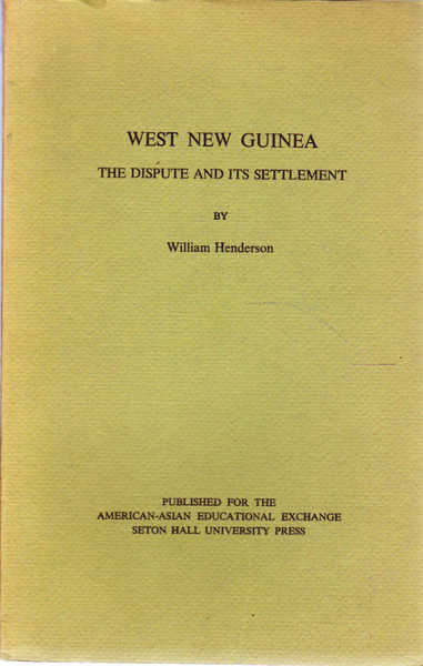 West New Guinea: The Dispute and Its Settlement
