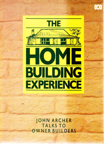 The Home Building Experience: John Archer Talks to Owner Builders